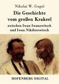 Die Geschichte vom großen Krakeel zwischen Iwan Iwanowitsch und Iwan Nikiforowitsch (eBook, ePUB)