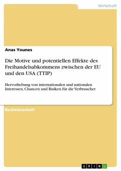 Die Motive und potentiellen Effekte des Freihandelsabkommens zwischen der EU und den USA (TTIP)