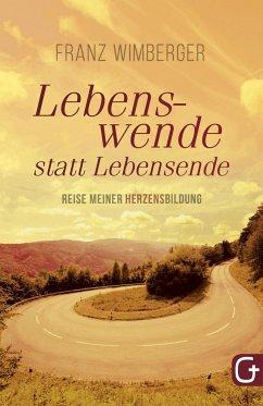 Lebenswende statt Lebensende - Wimberger, Franz