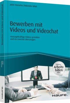 Bewerben mit Videos und Videochat - inklusive Arbeitshilfen online - Ullah, Robindro; Honarfar, Jubin