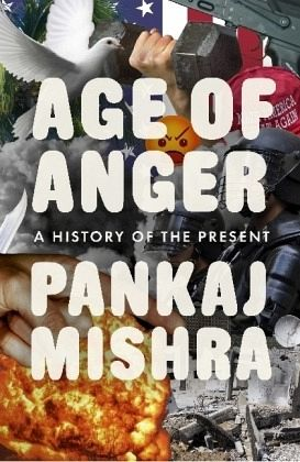 Age of Anger - Mishra, Pankaj