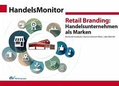 HandelsMonitor Retail Branding: Handelsunternehmen als Marken - Swoboda, Bernhard; Schramm-Klein, Hanna
