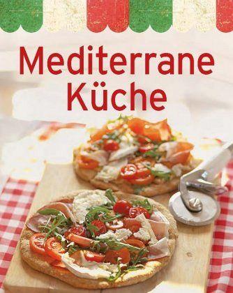 Mediterane Küche mediterrane küche buch buecher de
