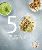 The 50 Healthiest 10-Minute Recipes