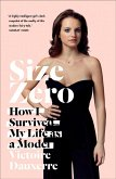 Size Zero: My Life as a Disappearing Model (eBook, ePUB)