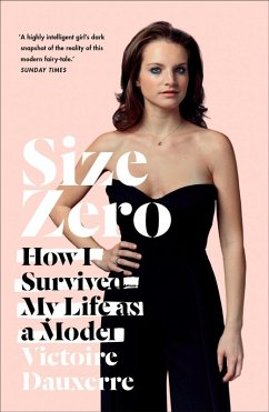 Size Zero: My Life as a Disappearing Model (eBook, ePUB) - Dauxerre, Victoire