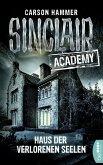 Haus der verlorenen Seelen / Sinclair Academy Bd.7 (eBook, ePUB)