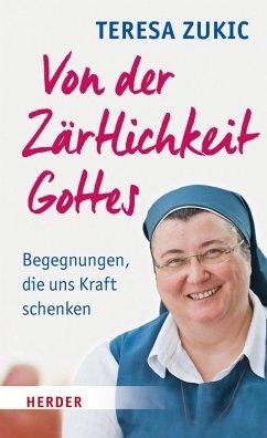 Von der Zärtlichkeit Gottes (eBook, ePUB) - Zukic, Teresa
