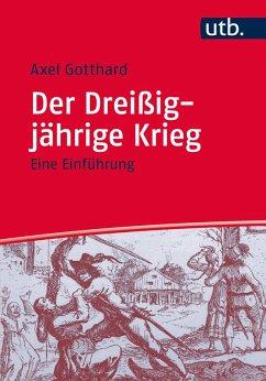 Der Dreißigjährige Krieg (eBook, ePUB) - Gotthard, Axel