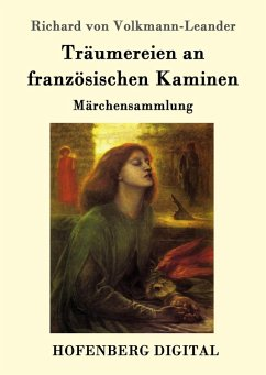Träumereien an französischen Kaminen (eBook, ePUB) - Volkmann-Leander, Richard Von