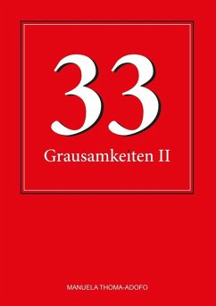 33 Grausamkeiten II (eBook, ePUB) - Thoma-Adofo, Manuela