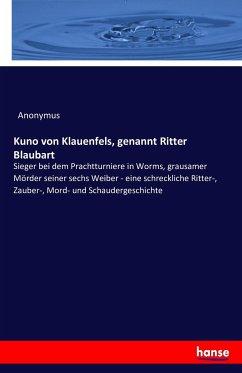 Kuno von Klauenfels, genannt Ritter Blaubart