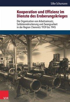 Kooperation und Effizienz im Dienste des Eroberungskrieges (eBook, PDF) - Schumann, Silke