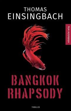 Bangkok Rhapsody (eBook, ePUB) - Einsingbach, Thomas