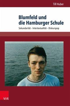Blumfeld und die Hamburger Schule (eBook, PDF) - Huber, Till