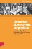 Dienstethos, Abenteuerlust, Bürgerpflicht (eBook, PDF)