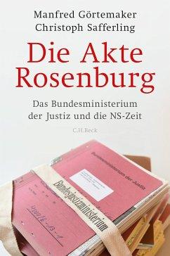 Die Akte Rosenburg (eBook, ePUB) - Görtemaker, Manfred; Safferling, Christoph