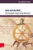 Gott und die Welt. Religiöse Vorstellungen des frühen und hohen Mittelalters. Teil I, Band 3 (eBook, PDF)