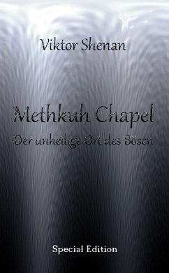 Methkuh Chapel - Der unheilige Ort des Bösen Special Edition (eBook, ePUB)