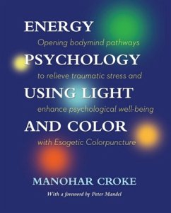 Energy Psychology Using Light and Colour - Croke, Manohar