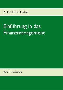 Einführung in das Finanzmanagement - Schulz, Martin