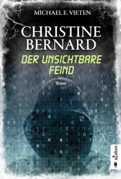 Der unsichtbare Feind / Christine Bernard Bd.3 - Vieten, Michael E.