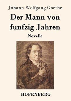 9783843090193 - Goethe, Johann Wolfgang: Der Mann von funfzig Jahren - Buch