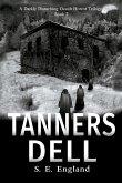 Tanners Dell: A Darkly Disturbing Occult Horror Novel