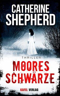 Mooresschwärze: Thriller - Shepherd, Catherine
