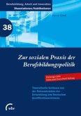 Zur sozialen Praxis der Berufsbildungspolitik