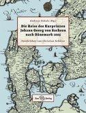 Die Reise des Kurprinzen Johann Georg von Sachsen nach Dänemark 1665