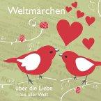 Weltmärchen über die Liebe aus aller Welt (MP3-Download)