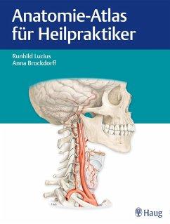 Anatomie-Atlas für Heilpraktiker (eBook, ePUB) - Brockdorff, Anna; Lucius, Runhild