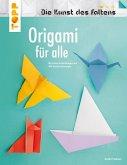 Origami für alle (Die Kunst des Faltens) (eBook, PDF)