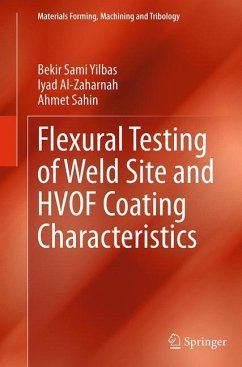 Flexural Testing of Weld Site and HVOF Coating Characteristics - Yilbas, Bekir Sami; Al-Zaharnah, Iyad; Sahin, Ahmet