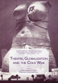Theatre, Globalization and the Cold War