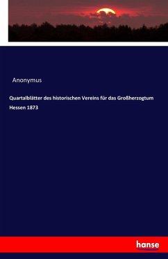 Quartalblätter des historischen Vereins für das Großherzogtum Hessen 1873