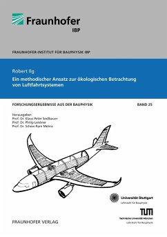Ein methodischer Ansatz zur ökologischen Betrachtung von Luftfahrtsystemen. - Ilg, Robert