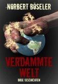 Verdammte Welt - Böse Geschichten (eBook, ePUB)