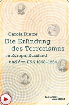 Die Erfindung des Terrorismus in Europa, Russland und den USA 1858-1866 (eBook, PDF) - Dietze, Carola