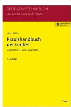 Praxishandbuch der GmbH - Klein, Hartmut;Müller, Thomas
