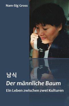 Der männliche Baum (eBook, ePUB) - Gross, Nam-Sig