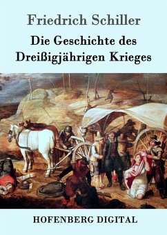 Die Geschichte des Dreißigjährigen Krieges (eBook, ePUB) - Schiller, Friedrich