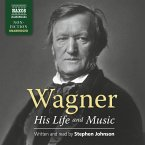 Wagner - His Life and Music (Unabridged) (MP3-Download)