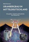 Uranbergbau in Mitteldeutschland (eBook, ePUB)
