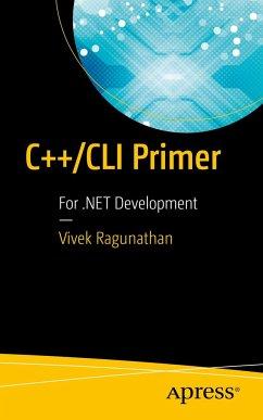 C++/CLI Primer: For .Net Development - Ragunathan, Vivek