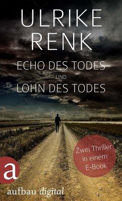 Echo des Todes und Lohn des Todes (eBook, ePUB) - Renk, Ulrike
