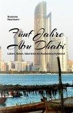 Fünf Jahre Abu Dhabi (eBook, ePUB)
