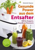Gesunde Power aus dem Entsafter (eBook, PDF)