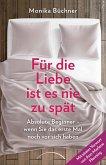 Für die Liebe ist es nie zu spät (eBook, ePUB)
